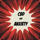 De Werkzaamheid Van CBD Bij Angststoornissen
