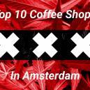 Coffee shops in Amsterdam: De Top-10 Selectie